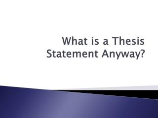 What is a Thesis Statement Anyway?
