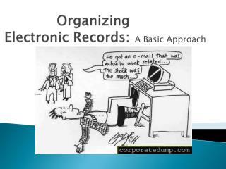 Organizing Electronic Records: