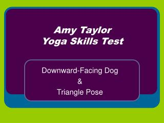 Amy Taylor Yoga Skills Test