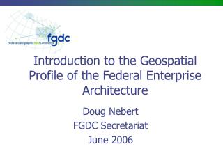 Introduction to the Geospatial Profile of the Federal Enterprise Architecture