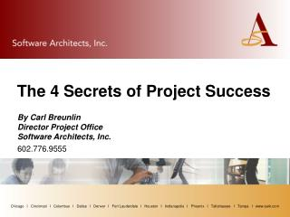 By Carl Breunlin Director Project Office Software Architects, Inc.