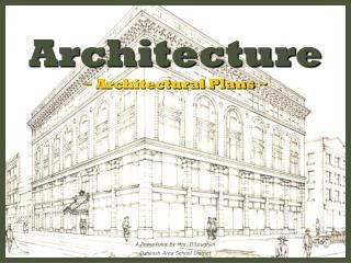 Architecture ~ Architectural Plans ~