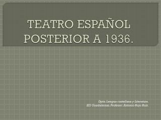 TEATRO ESPAÑOL POSTERIOR A 1936.