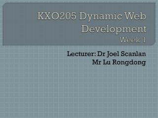 KXO205  Dynamic  Web Development Week 1
