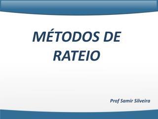 MÉTODOS DE RATEIO