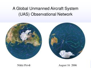 A Global Unmanned Aircraft System (UAS) Observational Network