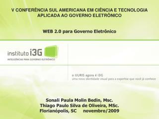 Sonali Paula Molin Bedin, Msc. Thiago Paulo Silva de Oliveira, MSc. Florian polis, SC     novembro