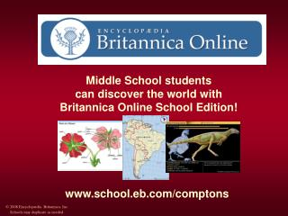 Middle School students  can discover the world with  Britannica Online School Edition