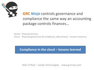 GRC Ninja controls governance and compliance the same way an accounting package controls finances…