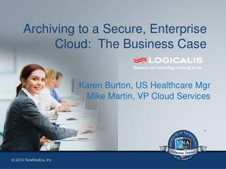 Archiving to a Secure, Enterprise Cloud:  The Business Case