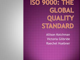 ISO 9000: The Global Quality Standard