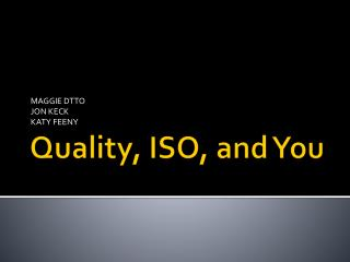 Quality, ISO, and You
