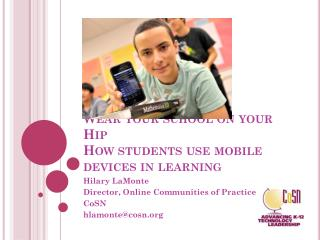 Wear your school on your Hip How students use mobile devices in learning