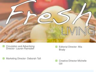 Circulation and Advertising Director- Lauren  Ramsdell Marketing Director- Deborah Taft