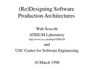 (Re)Designing Software Production Architectures