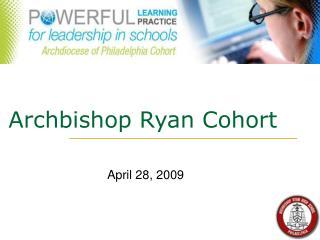 Archbishop Ryan Cohort