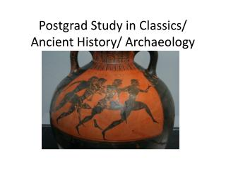 Postgrad Study in Classics/ Ancient History/ Archaeology
