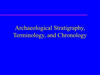Archaeological Stratigraphy, Terminology, and Chronology