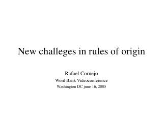 New challeges in rules of origin