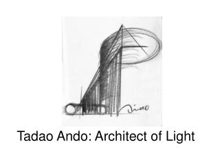 Tadao Ando: Architect of Light