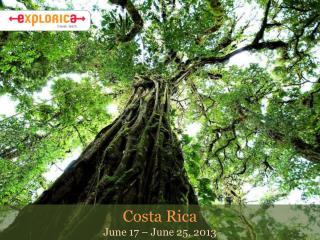 Costa Rica June 17 – June 25, 2013