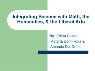 Integrating Science with Math, the Humanities, & the Liberal Arts