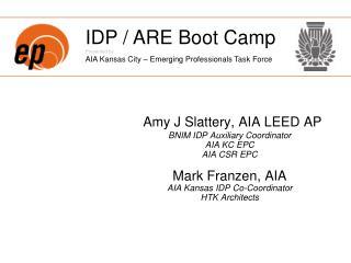 Amy J Slattery, AIA LEED AP BNIM IDP Auxiliary Coordinator AIA KC EPC AIA CSR EPC