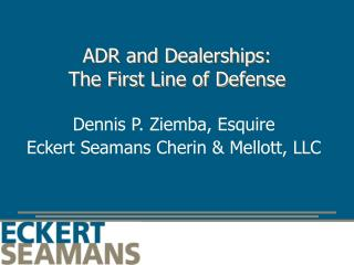 ADR and Dealerships:   The First Line of Defense