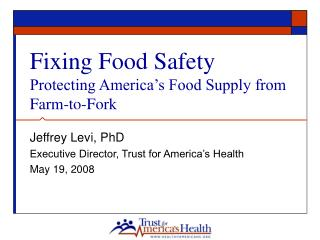 Fixing Food Safety Protecting America's Food Supply from Farm-to-Fork