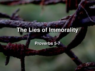 The Lies of Immorality