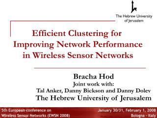Efficient Clustering for  Improving Network Performance in Wireless Sensor Networks