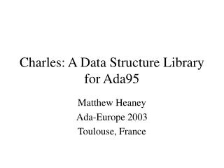 Charles: A Data Structure Library for Ada95