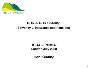 ISDA – PRMIA London July 2008 Con Keating