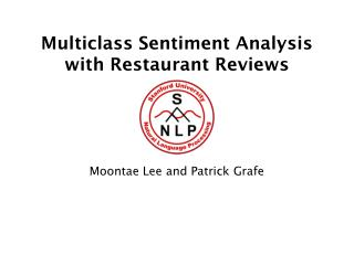 Multiclass Sentiment Analysis with Restaurant Reviews