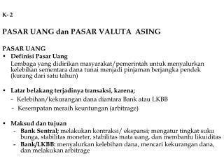 K- 2  PASAR UANG dan PASAR VALUTA  ASING PASAR UANG Definisi Pasar Uang