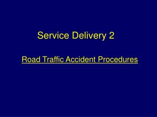 Road Traffic Accident Procedures