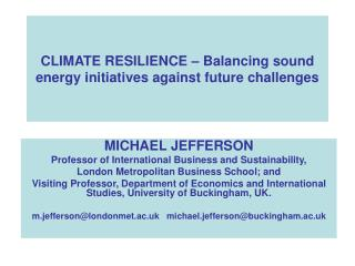 CLIMATE RESILIENCE – Balancing sound energy initiatives against future challenges