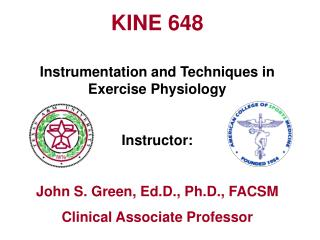 KINE 648 Instrumentation and Techniques in Exercise Physiology Instructor:
