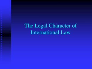 The Legal Character of International Law