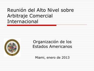 Reunión del Alto Nivel sobre Arbitraje Comercial Internacional