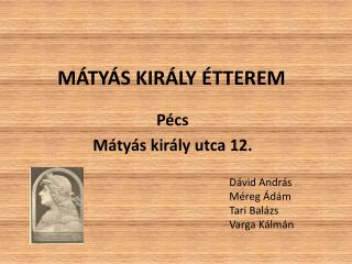 MÁTYÁS KIRÁLY ÉTTEREM