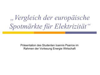 �Vergleich der europ�ische Spotm�rkte f�r Elektrizit�t�