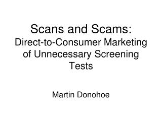 Scans and Scams: Direct-to-Consumer Marketing of Unnecessary Screening Tests