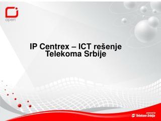 IP Centrex – ICT rešenje Telekoma Srbije
