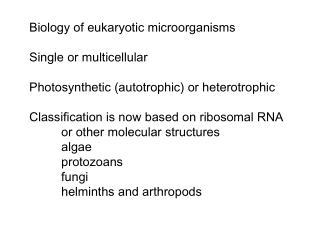 Biology of eukaryotic microorganisms Single or multicellular