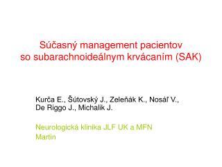 Súčasný management pacientov  so subarachnoideálnym krvácaním (SAK)