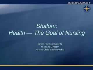 Shalom:  Health  —  The Goal of Nursing