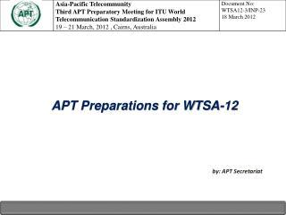 APT Preparations for WTSA-12