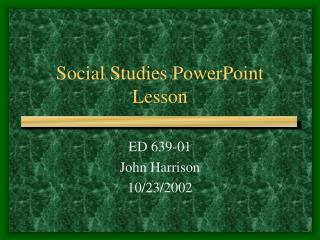Social Studies PowerPoint Lesson