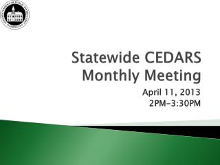 Statewide CEDARS Monthly Meeting